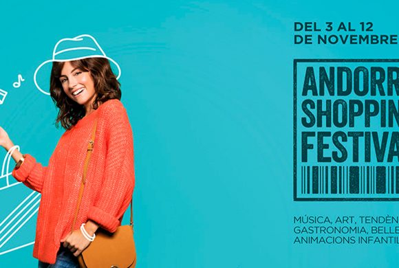 Vine a celebrar l'Andorra Shopping Festival!